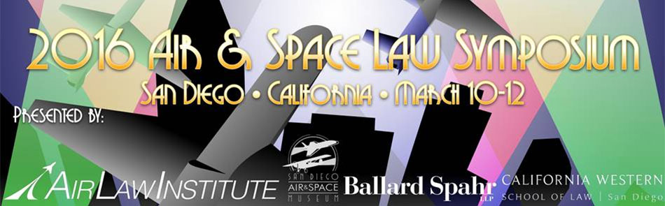 Air and Space Law Symposium - Friday, March 11, 2016