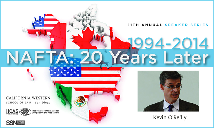 "11th Annual California Western School of Law - UCSD Speaker Series, ""NAFTA: 20 Years Later"""